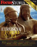 FOCUS STORIA COLLECTION - ESTRUSCHI E POPOLI ITALICI