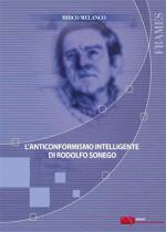 L'ANTICONFORMISMO INTELLIGENTE DI RODOLFO SONEGO
